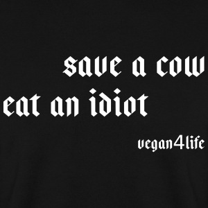Enregistrer une vache - manger un idiot! - Sweat-shirt Homme