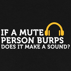 If A Mute Person Burps .... - Men's Sweatshirt
