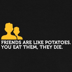 Friends Are Like Potatoes - Men's Sweatshirt