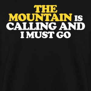 The Mountain is calling and I must go - Männer Pullover