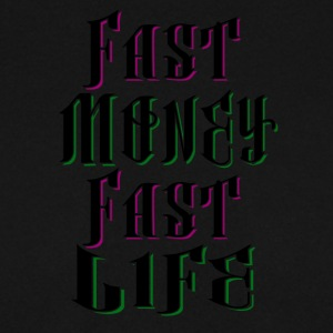 Fast Money Fast Life - Men's Sweatshirt