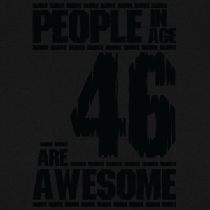 PEOPLE IN AGE 46 ARE AWESOME - Men's Sweatshirt