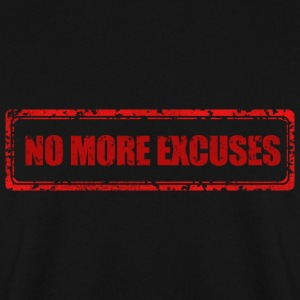 NO MORE EXCUSES - Men's Sweatshirt