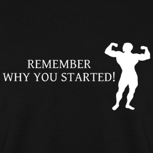 remember why you started - Männer Pullover