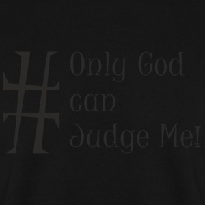 Only_God_can_Judge_Me - Männer Pullover