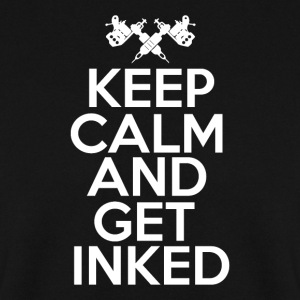 Keep Calm - Get Inked - Men's Sweatshirt