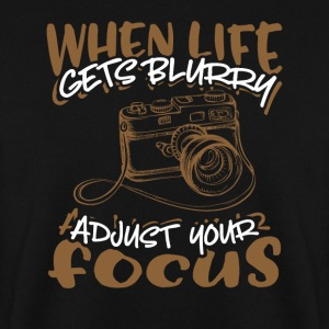 When Life Gets Blurry Adjust Your Focus - Männer Pullover