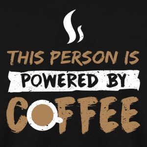 This person is Powered by Coffee - Men's Sweatshirt