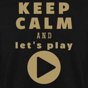 Keep Calm And Let's Play - Men's Sweatshirt