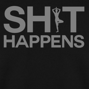 Shit Happens - Yoga - Herre sweater