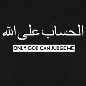 Only God Can Judge Me - Men's Sweatshirt