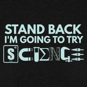 STAND BACK IN THE GOING TO TRY SCIENCE - Men's Sweatshirt
