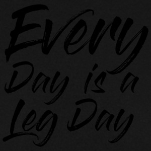 EVEREY DAY IS A LEG DAY - Männer Pullover