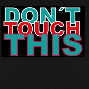 dont touch this - Männer Pullover