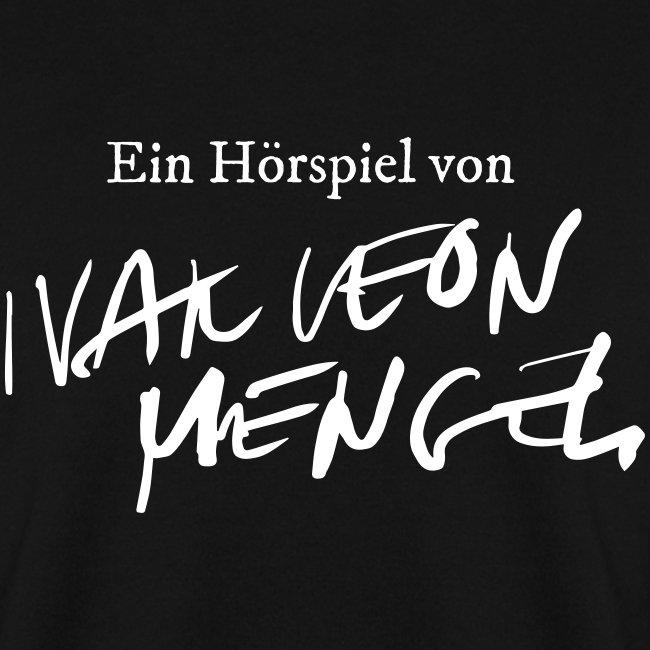 Ein Hörspiel von Ivar Leon Menger