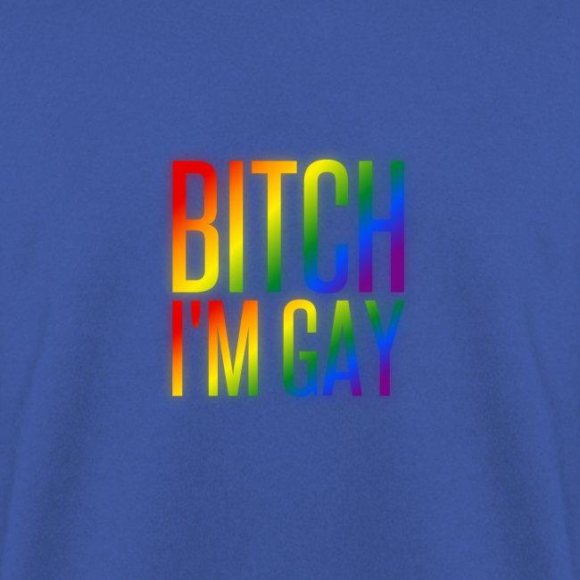 B**** I'M GAY
