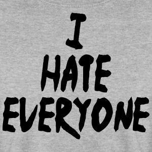 I hate everyone - Men's Sweatshirt