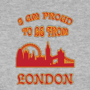 London I am proud to be from - Men's Sweatshirt