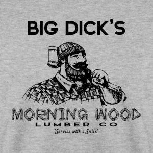 Morning Wood Lumber Lumberjack - Men's Sweatshirt