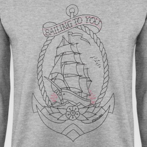 Sailing To You - Men's Sweatshirt