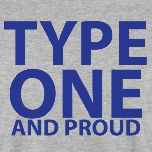 Type one and proud - Men's Sweatshirt
