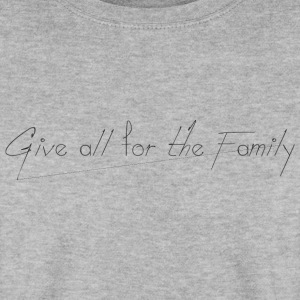 Give_all_for_the_Family_ - Sudadera hombre