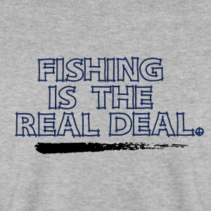 Fishing is the real deal - Fishing Addict - Men's Sweatshirt