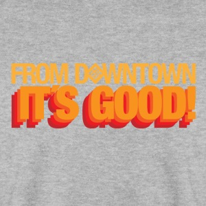 From Downtown Baby!! It´s GOOOODDDD - Männer Pullover