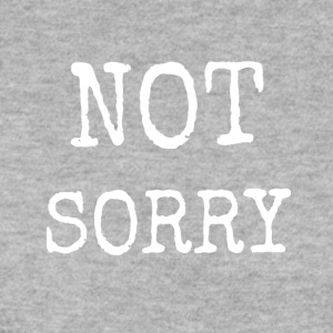 NOT SORRY - Men's Sweatshirt