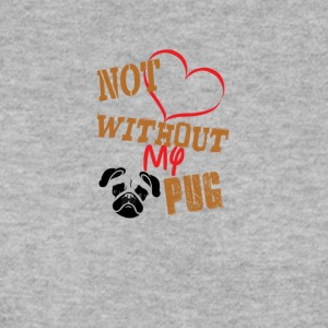 1not without my pug - Men's Sweatshirt