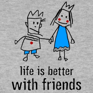 life is better with friends König Prinzessin Krone - Männer Pullover