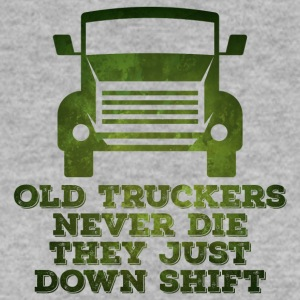 Trucker / Truck Driver: Old Truckers Never Die. They - Men's Sweatshirt
