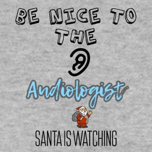 Be nice to the audiologist Santa is watching - Men's Sweatshirt