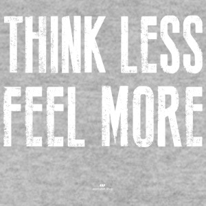 Think Less Feel More - Männer Pullover