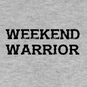 Shirt Weekend Warrior Weekend Party - Men's Sweatshirt