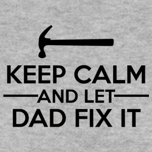Vatertag: Keep Calm And Let Dad Fix It - Männer Pullover
