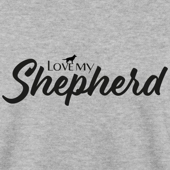 LOVE MY SHEPHERD - Black Edition - Dog Lover