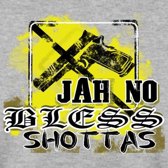 Jah No Bless Shottas