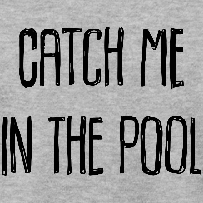 catch me in the pool