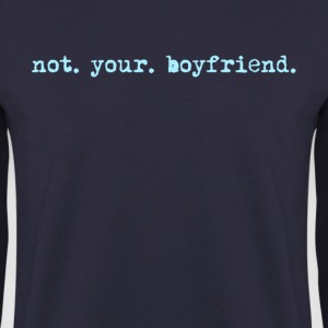 not your boyfriend, funny vintage typewriter - Men's Sweatshirt