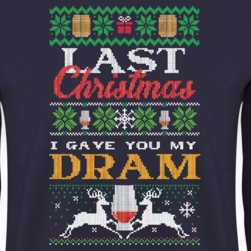 Last Christmas ... I gave you my dram - Unisex Pullover