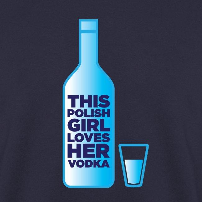 Girl loves Vodka