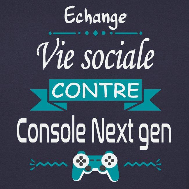 Echange vie sociale contre console Next Gen