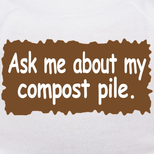 ask me about my compost pile