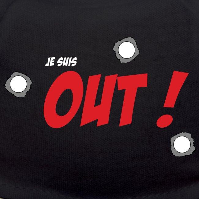 Je suis OUT ! (Texte Blanc)