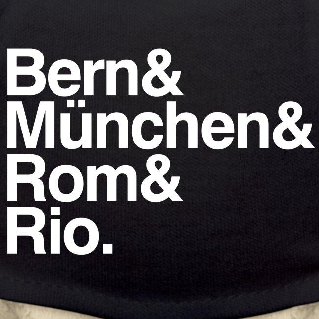 bern&münchen&rom&rio.
