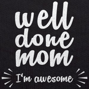 Well done mom - I'm awesome - Teddy Bear
