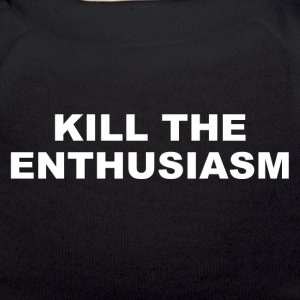 KILL THE ENTHUSIASM - Teddy Bear