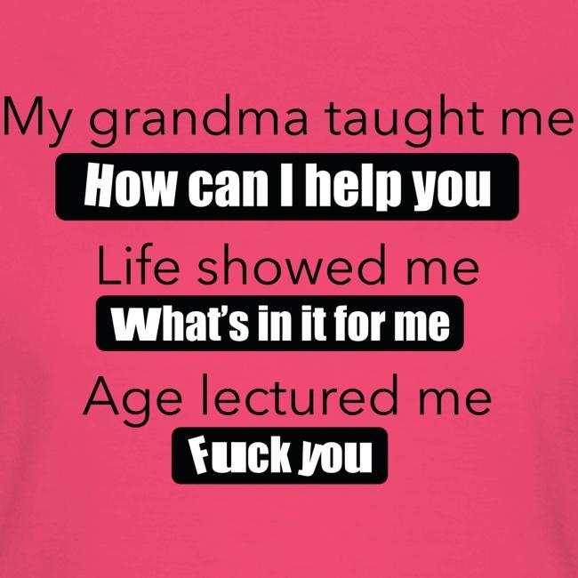 My grandma taught me