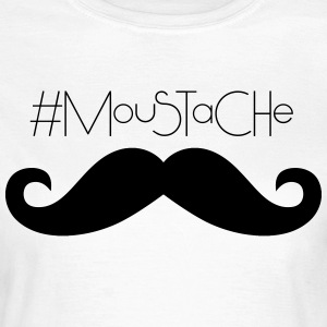 MouSTaCHe - Frauen T-Shirt